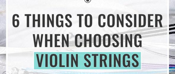 6 Things to Consider When Choosing Violin Strings