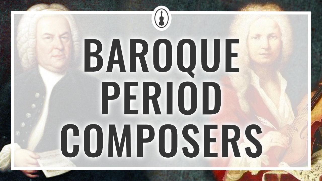 Baroque Period Composers