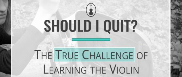 Should I Quit Violin? – The True Challenge of Learning the Violin
