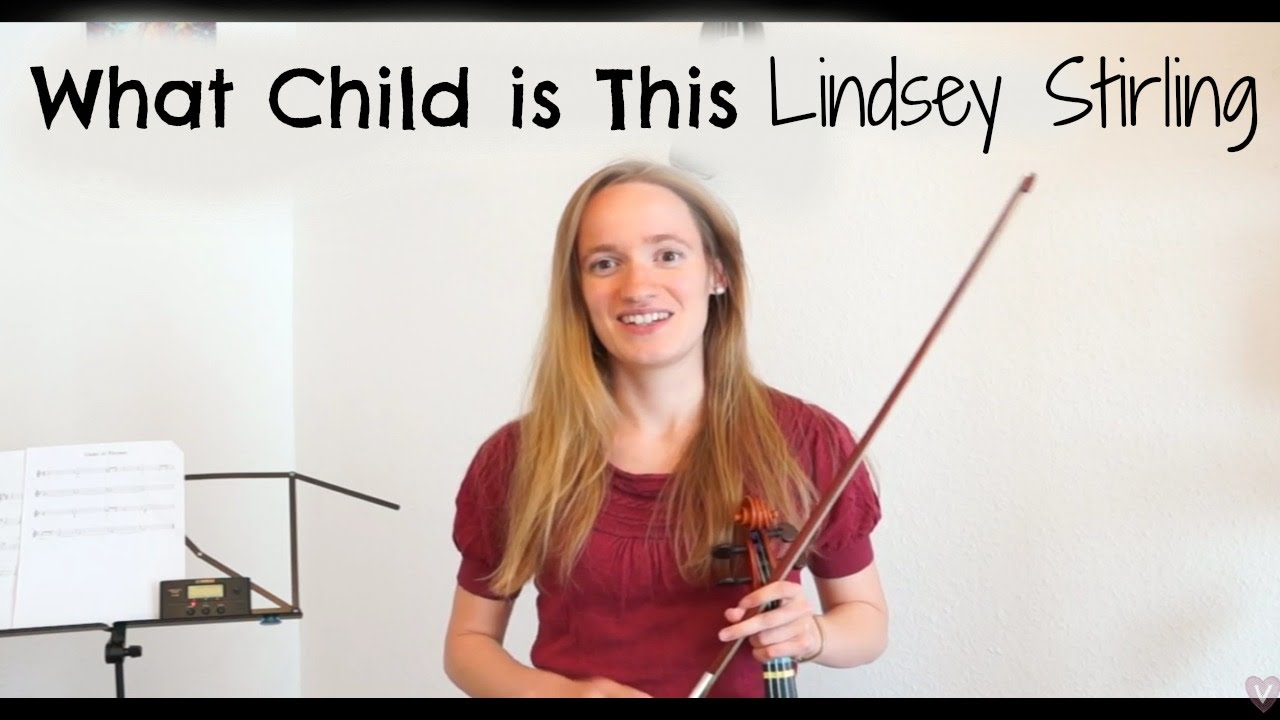 Greensleeves a.k.a. What Child is This – Lindsey Stirling