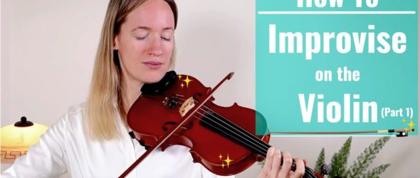 How to Improvise on the Violin - Lesson 1: Your First Improvisation