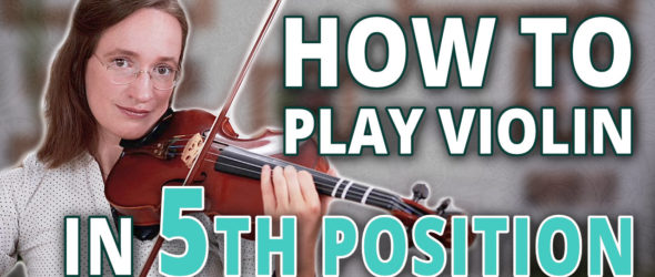 How to Play in 5th Position on the Violin - Violin Lesson