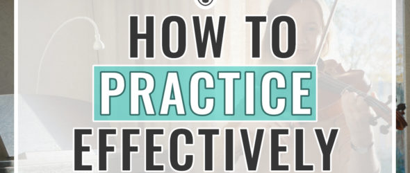 How to Effectively Practice the Violin