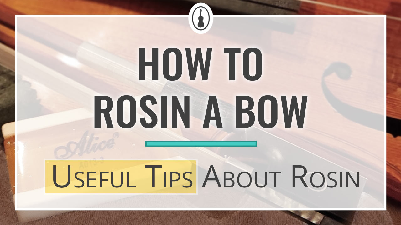 How to Rosin a Bow – Useful Tips About Violin Rosin