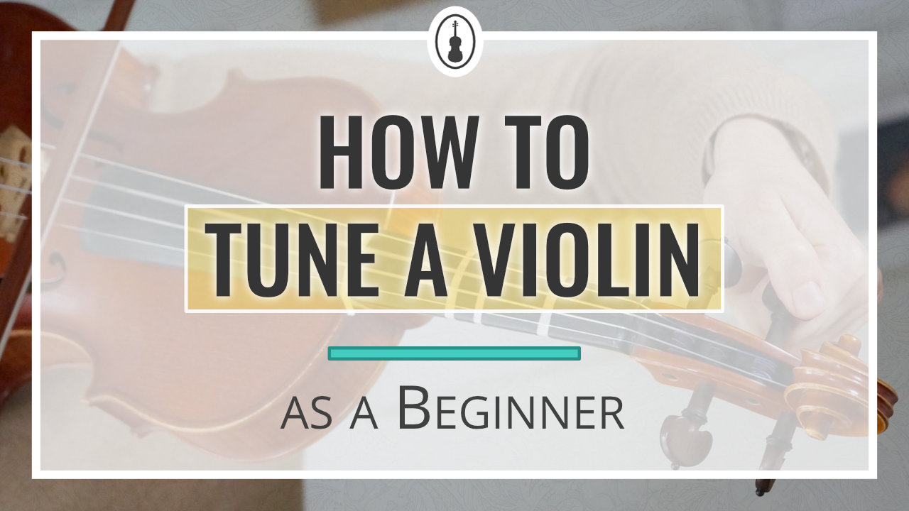 How to Tune a Violin as a Beginner