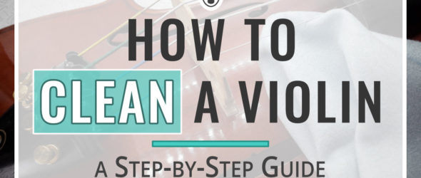 How to clean a violin - a step-by-step guide - thumbnail