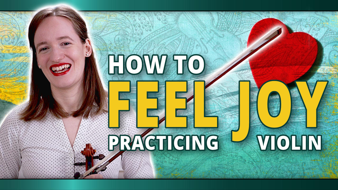 How to feel JOY when practicing the violin