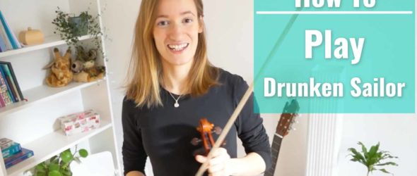How to play Drunken Sailor - Violin Lesson
