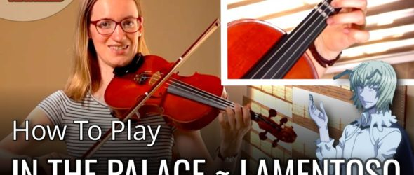 How to play In the Palace ~ Lamentoso (Hunter x Hunter) | Explanation | Violin Tutorial
