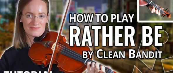 How to play Rather Be by Clean Bandit - Violin Tutorial