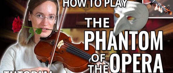 How to play The Phantom of The Opera - Violin Tutorial