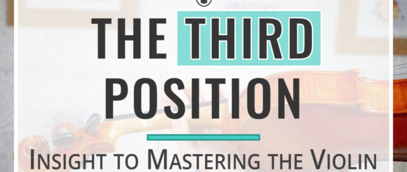 Insight to Mastering the Violin The Third Position