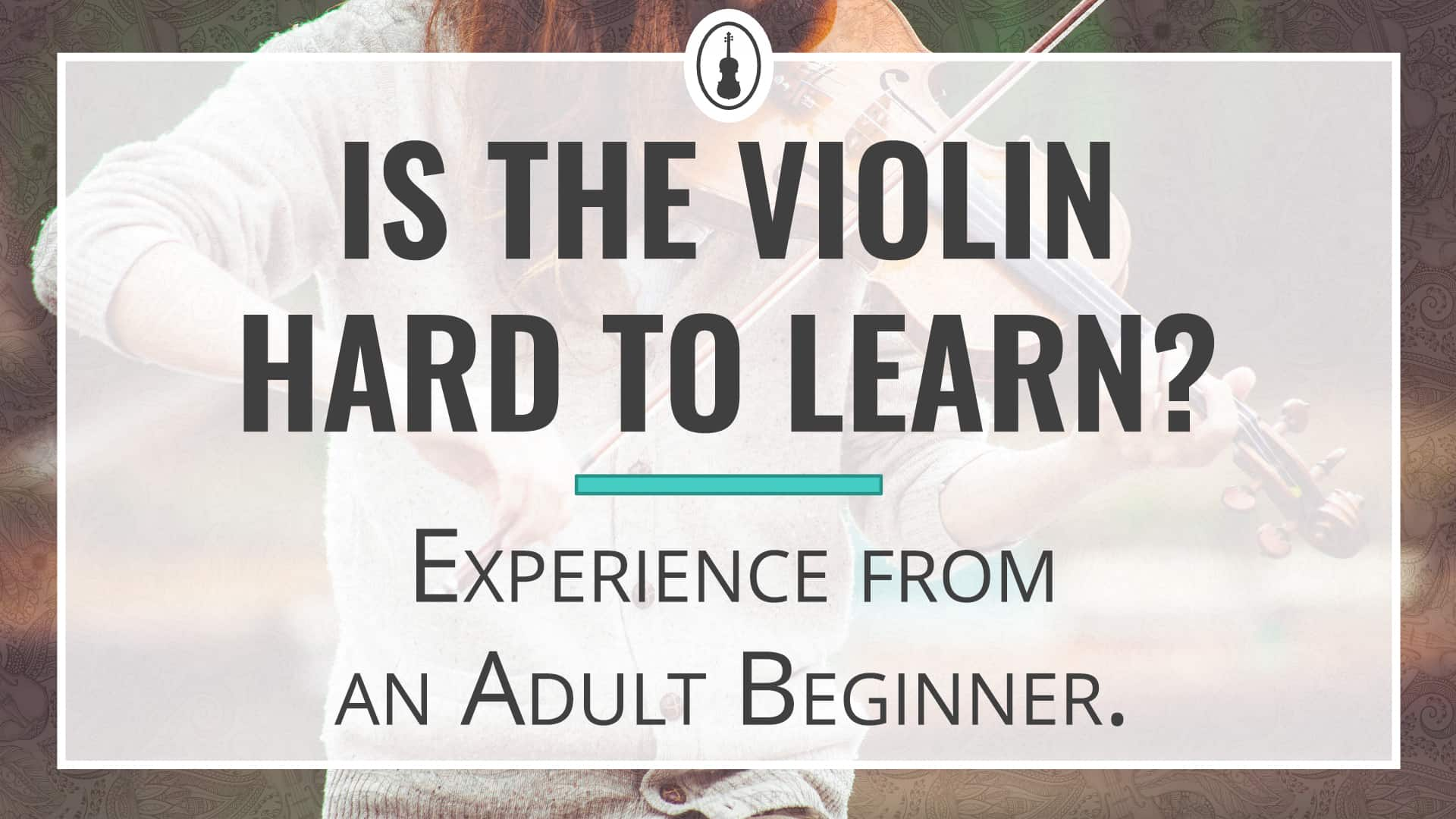 Is the Violin Hard to Learn