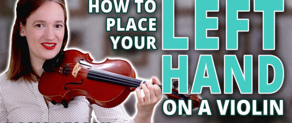 Left Hand Posture and Placement on the Violin