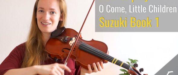O Come, Little Children - Suzuki Violin Book 1 - Violin Lesson