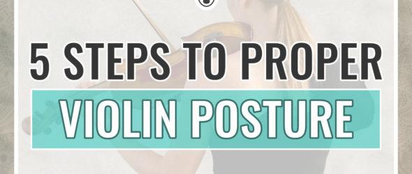 Proper Violin Posture in 5 Steps