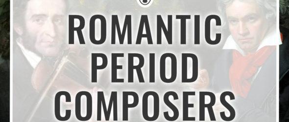 Romantic Period Composers