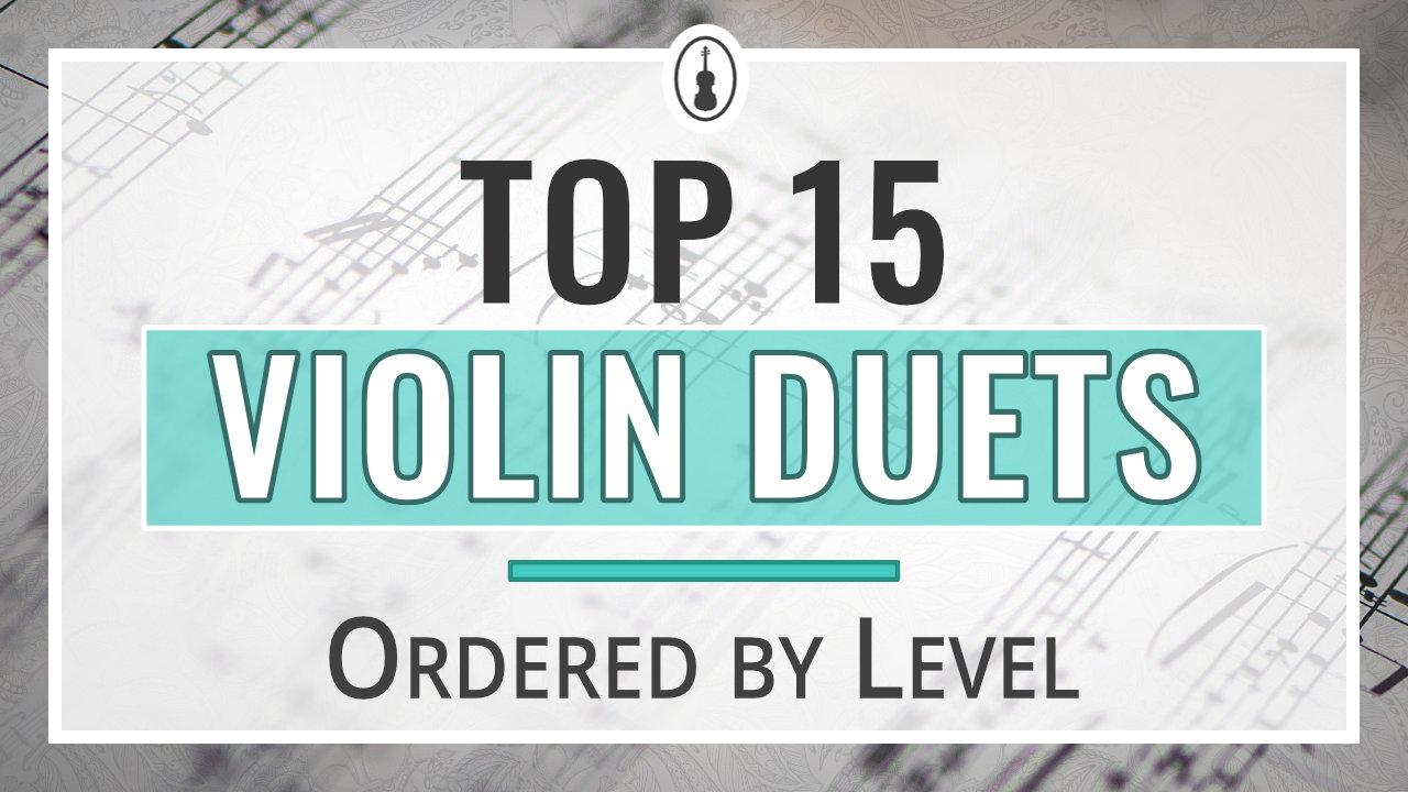 Top 15 Violin Duets