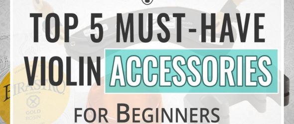 Top 5 Must-Have Violin Accessories for Beginners - thumbnail