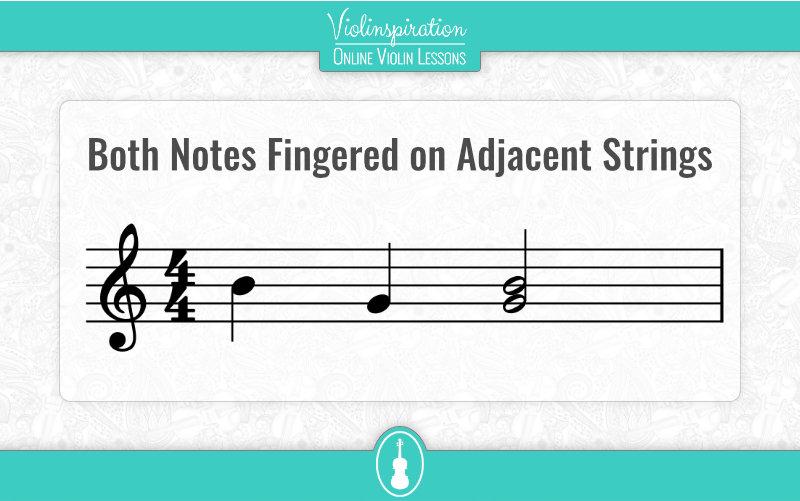 Violin Double Stops - Both Notes Fingered on Adjacent Strings