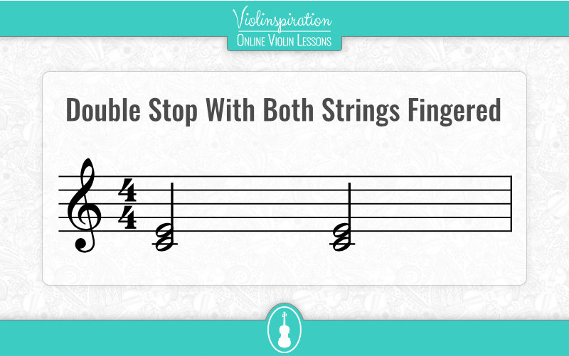 Violin Double Stops - Fingered Both Strings