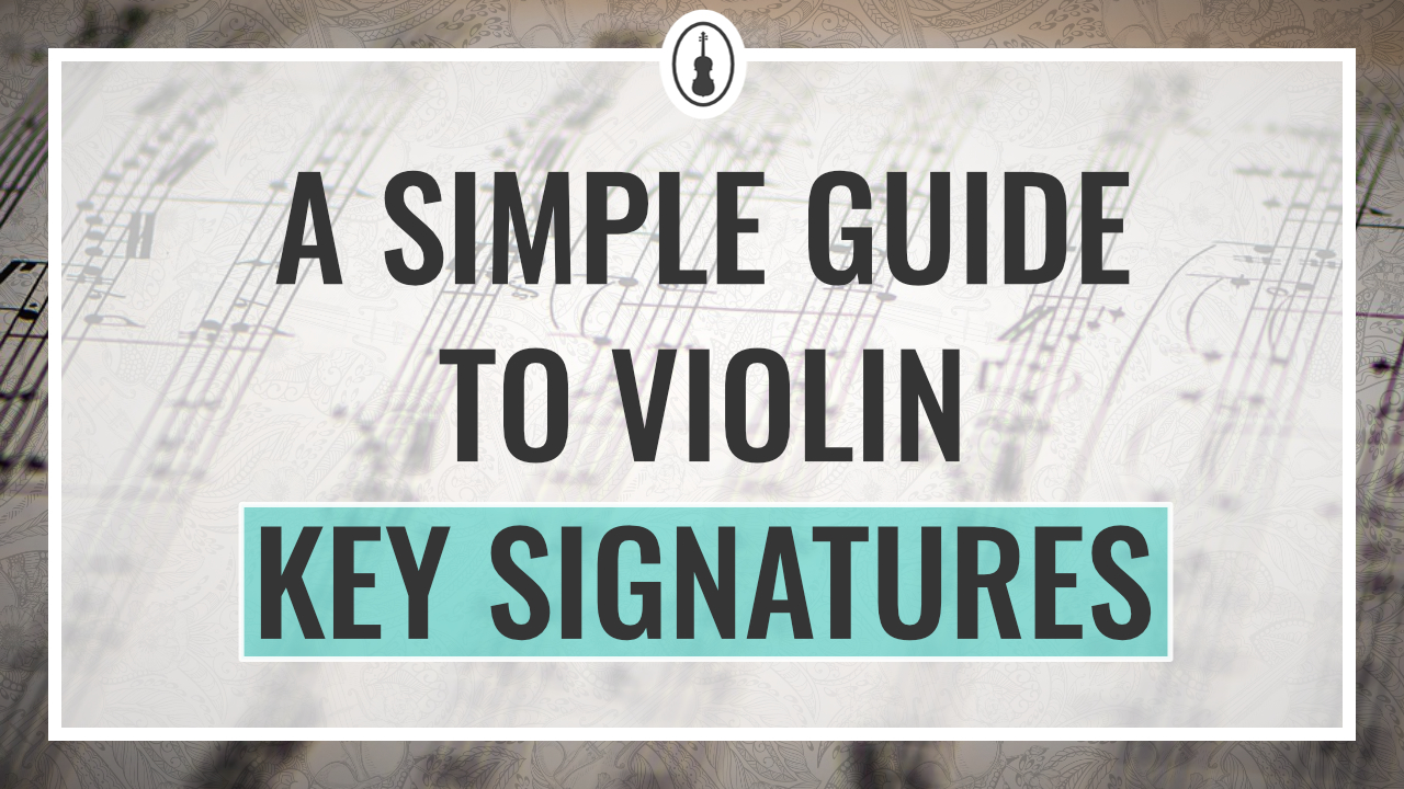 A Simple Guide to Violin Key Signatures