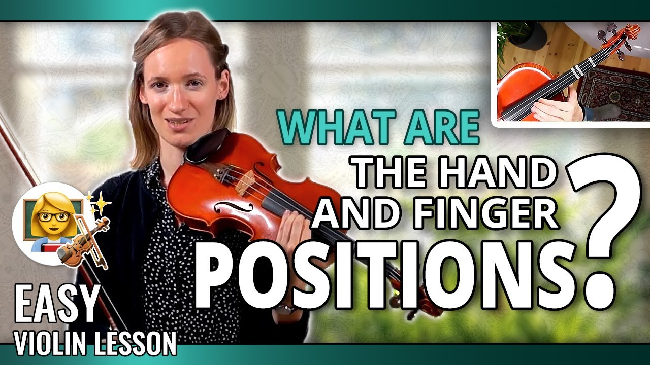 Violin Lesson – What are the hand and finger positions