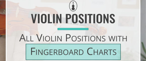 Violin Positions - All Violin Positions with Fingerboard Charts
