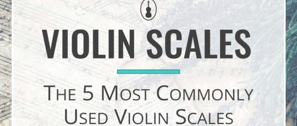 https://violinspiration.com/wp-content/uploads/2020/05/Violin-Scales-The-5-Most-Commonly-Used-Violin-Scales