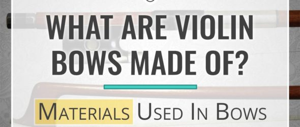 What Are Violin Bows Made Of