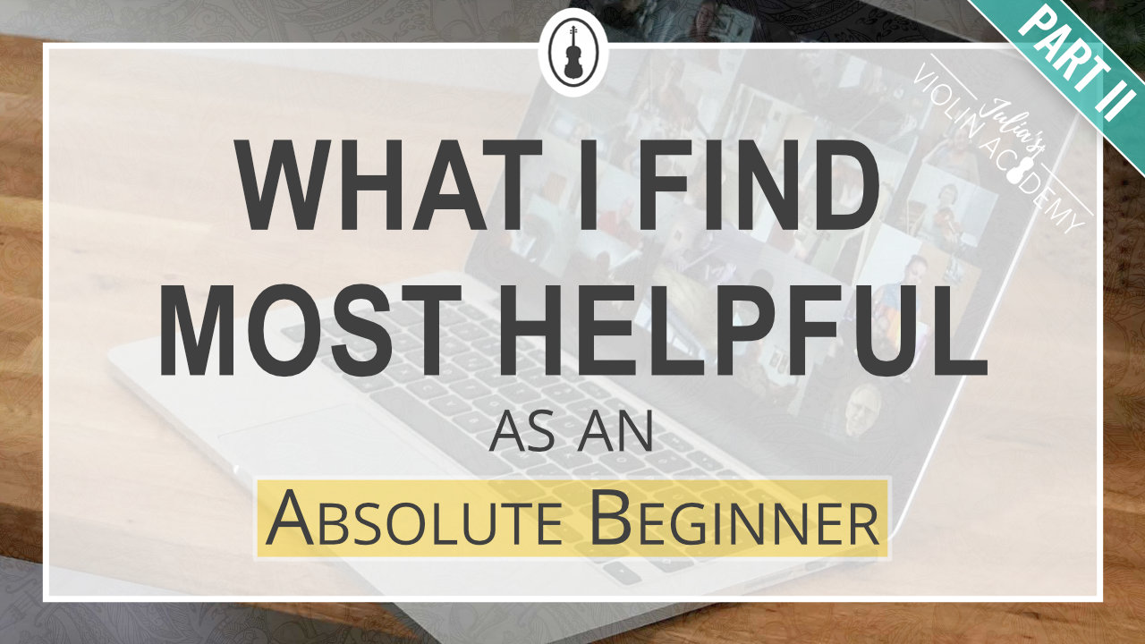 What I Find Most Helpful As An Absolute Beginner – Part II